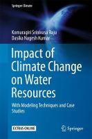 Impact of Climate Change on Water Resources With Modeling Techniques and Case Studies by K. Srinivasa Raju, D. Nagesh Kumar