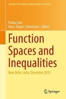 Function Spaces and Inequalities New Delhi, India, December 2015 by Pankaj Jain