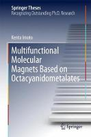 Multifunctional Molecular Magnets Based on Octacyanidometalates by Kenta Imoto