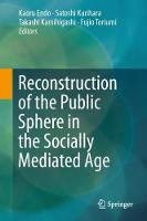 Reconstruction of the Public Sphere in the Socially Mediated Age by Kaoru Endo