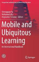 Mobile and Ubiquitous Learning An International Handbook by Shengquan Yu