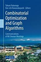 Combinatorial Optimization and Graph Algorithms Communications of NII Shonan Meetings by Takuro Fukunaga
