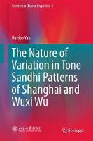 The Nature of Variation in Tone Sandhi Patterns of Shanghai and Wuxi Wu by Hanbo Yan