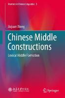 Chinese Middle Constructions Lexical Middle Formation by Jiajuan Xiong