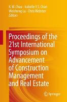 Proceedings of the 21st International Symposium on Advancement of Construction Management and Real Estate by K. W. Chau