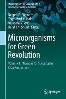 Microorganisms for Green Revolution Volume 1: Microbes for Sustainable Crop Production by Deepak G. Panpatte