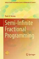 Semi-Infinite Fractional Programming by Ram U. Verma