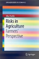Risks in Agriculture Farmers' Perspective by Alka Parikh