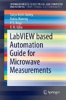 LabVIEW based Automation Guide for Microwave Measurements by Satya Kesh Dubey, Naina Narang, P. S. Negi, V. N. Ojha