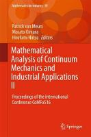 Mathematical Analysis of Continuum Mechanics and Industrial Applications II Proceedings of the International Conference CoMFoS16 by Patrick Van Meurs
