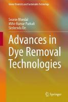 Advances in Dye Removal Technologies by Sourav Mondal, Mihir Kumar Purkait, Sirshendu De