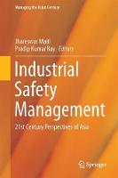 Industrial Safety Management 21st Century Perspectives of Asia by Jhareswar Maiti