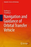 Navigation and Guidance of Orbital Transfer Vehicle by Xuefeng Li, Chaobing Li