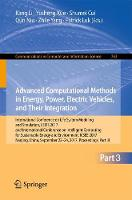 Advanced Computational Methods in Energy, Power, Electric Vehicles, and Their Integration International Conference on Life System Modeling and Simulation, LSMS 2017 and International Conference on Int by Kang Li