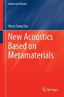 New Acoustics Based on Metamaterials by Woon Siong Gan