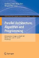 Parallel Architecture, Algorithm and Programming 8th International Symposium, PAAP 2017, Haikou, China, June 17-18, 2017, Proceedings by Guoliang Chen
