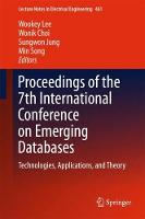 Proceedings of the 7th International Conference on Emerging Databases Technologies, Applications, and Theory by Wookey Lee