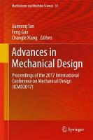 Advances in Mechanical Design Proceedings of the 2017 International Conference on Mechanical Design (ICMD2017) by Jianrong Tan
