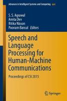 Speech and Language Processing for Human-Machine Communications Proceedings of CSI 2015 by S. S. Agrawal