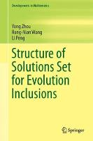 Structure of Solutions Set for Evolution Inclusions by Yong Zhou, Rong-Nian Wang, Li Peng