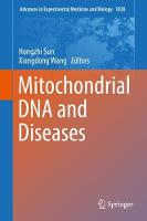 Mitochondrial DNA and Diseases by Hongzhi Sun