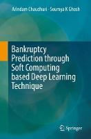 Bankruptcy Prediction through Soft Computing based Deep Learning Technique by Arindam Chaudhuri, Soumya K Ghosh