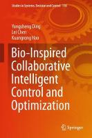 Bio-Inspired Collaborative Intelligent Control and Optimization by Yongsheng Ding, Lei Chen, Kuangrong Hao