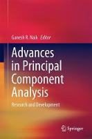 Advances in Principal Component Analysis Research and Development by Ganesh R. Naik