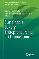 Sustainable Luxury, Entrepreneurship, and Innovation by Miguel Angel Gardetti