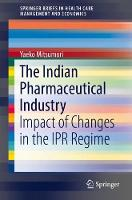 The Indian Pharmaceutical Industry Impact of Changes in the IPR Regime by Yaeko Mitsumori