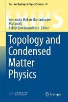 Topology and Condensed Matter Physics by Somendra Mohan Bhattacharjee