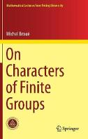 On Characters of Finite Groups by Michel Broue