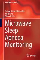 Microwave Sleep Apnoea Monitoring by Nemai Chandra Karmakar, Yang Yang, Abdur Rahim
