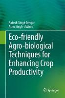 Eco-friendly Agro-biological Techniques for Enhancing Crop Productivity by Rakesh Singh Sengar