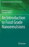 An Introduction to Food Grade Nanoemulsions by Nandita Dasgupta, Shivendu Ranjan