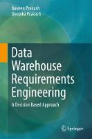 Data Warehouse Requirements Engineering A Decision Based Approach by Naveen Prakash, Deepika Prakash