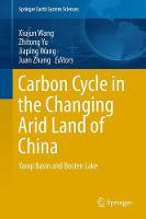 Carbon Cycle in the Changing Arid Land of China Yanqi Basin and Bosten Lake by Xiujun Wang