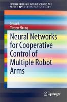 Neural Networks for Cooperative Control of Multiple Robot Arms by Shuai Li, Yinyan Zhang