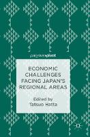 Economic Challenges Facing Japan's Regional Areas by Tatsuo Hatta