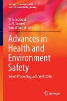 Advances in Health and Environment Safety Select Proceedings of HSFEA 2016 by N. A. Siddiqui