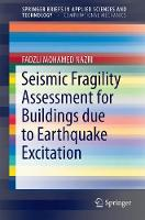Seismic Fragility Assessment for Buildings due to Earthquake Excitation by FADZLI MOHAMED NAZRI