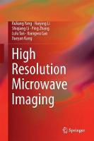 High-Resolution Microwave Imaging by Ruliang Yang, Haiying Li, Shiqiang Li, Ping Zhang