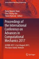 Proceedings of the International Conference on Advances in Computational Mechanics 2017 ACOME 2017, 2 to 4 August 2017, Phu Quoc Island, Vietnam by Hung Nguyen-Xuan