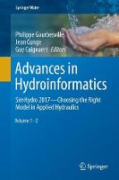 Advances in Hydroinformatics SimHydro 2017 - Choosing The Right Model in Applied Hydraulics by Philippe Gourbesville
