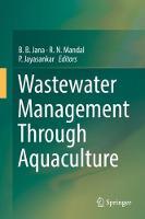Wastewater Management Through Aquaculture by B. B. Jana