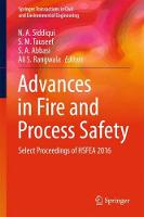 Advances in Fire and Process Safety Select Proceedings of HSFEA 2016 by N. A. Siddiqui