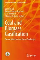 Coal and Biomass Gasification Recent Advances and Future Challenges by Santanu De