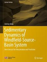 Sedimentary Dynamics of Windfield-Source-Basin System New Concept for Interpretation and Prediction by Zaixing Jiang