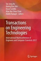 Transactions on Engineering Technologies International MultiConference of Engineers and Computer Scientists 2017 by Sio-Iong Ao