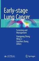 Early-stage Lung Cancer Screening and Management by Xiangpeng Zheng